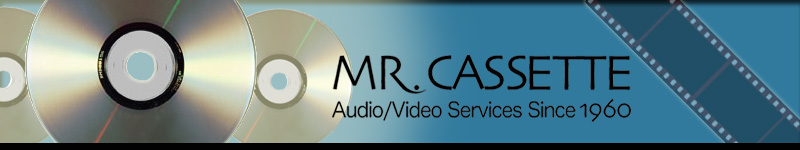 Mr. Cassette Audio/Video Services